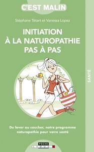 Initiation à la naturopathie pas à pas - Stéphane Tétart |