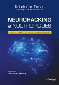 Stéphane Tétart - Neurohacking et nootropiques - Pour un cerveau au top de ses performances.