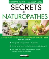 Stéphane Tétart et Vanessa Lopez - Secrets de naturopathes.