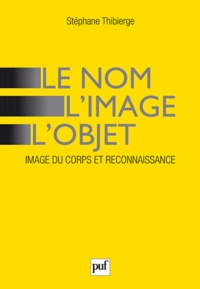 Lesmouchescestlouche.fr Le nom, l'image, l'objet - Image du corps et reconnaissance Image