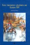 Stéphane Thion - Les troupes légères de Louis XV (1740-1763).