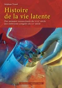 Histoire de la vie latente - Des animaux ressuscitants du XVIIIe siècle aux embryons congelés du XXe siècle.pdf