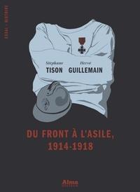 Stéphane Tison et Hervé Guillemain - Du front à l'asile, 1914-1918.