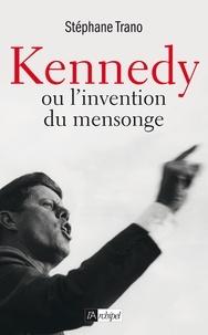 Kennedy ou linvention du mensonge.pdf