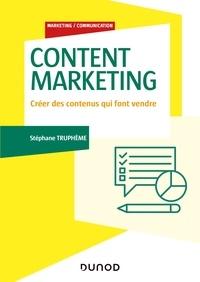 Stéphane Truphème - Content Marketing - Créer des contenus qui font vendre.