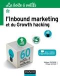 Stéphane Truphème et Philippe Gastaud - La boîte à outils de l'Inbound marketing et du growth hacking.