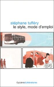Stéphane Tufféry - Le style, mode d'emploi.