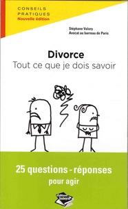 Stéphane Valory - Divorce : tout ce je dois savoir - 25 questions-réponses pour agir.