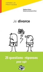 Stéphane Valory - Je divorce - 25 questions-réponses pour agir.