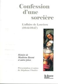 Confession d'une sorcière- L'affaire de Louviers (1642-1647) - Stéphane Vautier |