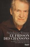 Stéphane Venne - Le frisson des chansons - Essai de définition d'une bonne chanson, des conditions nécessaires pour mieux l'écouter et des conditions utiles pour en écrire.