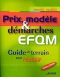 Stéphane Verdoux et Patrick Iribarne - Prix, modèle & démarches EFQM - Guide de terrain pour réussir.