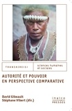 Stéphane Vibert et David Gibeault - Autorité et Pouvoir en perspective comparative.