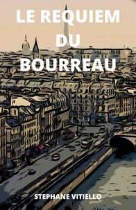 Téléchargement gratuit de livres audio pour l'ipod Le Requiem du bourreau par Stéphane Vitiello 9791026249955 (French Edition) PDB PDF