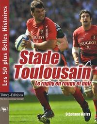 Stéphane Weiss - Stade Toulousain - Le rugby en rouge et noir.