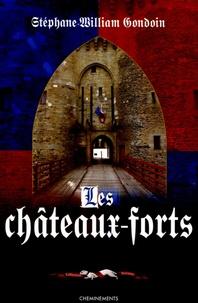 Stéphane-William Gondoin - Châteaux forts - Assiéger et fortifier au Moyen Age.