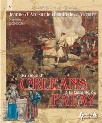 Du siège dOrléans à la bataille de Patay - Jeanne dArc sur le chemin de la victoire.pdf