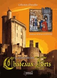 Stéphane-William Gondoin - Le crépuscule des Châteaux forts.