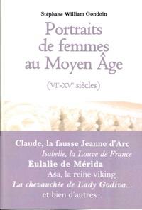 Stéphane-William Gondoin - Portraits de femmes au Moyen Age (VIe-XVe siècles).