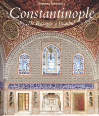 Stéphane Yerasimos - Constantinople - De Byzance à Istanbul.