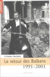 Stéphane Yerasimos - Le retour des Balkans 1991-2001.
