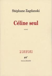Stéphane Zagdanski - Céline seul.