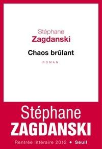 Stéphane Zagdanski - Chaos brûlant.