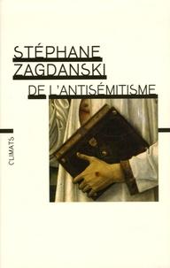 Stéphane Zagdanski - De l'antisémitisme.