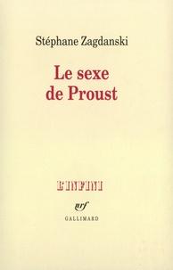Stéphane Zagdanski - Le sexe de Proust.