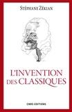 """Stéphane Zékian - L'invention des classiques - Le """"siècle de Louis XIV"""" existe-t-il ?."""