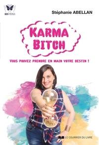 Livres à télécharger sur Android Karma Bitch  - Vous pouvez prendre en main votre destin ! par Stéphanie Abellan en francais 9782702920145 RTF DJVU ePub