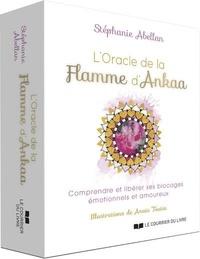 Stéphanie Abellan et Anaïs Toutin - L'oracle de la flamme d'Ankaa - Comprendre et libérer ses blocages émotionnels et amoureux.