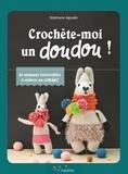 Stéphanie Aguado - Crochète-moi un doudou ! - 20 animaux irrésistibles à réaliser au crochet.