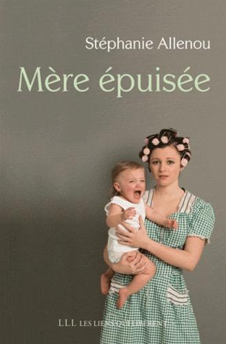 Stéphanie Allenou - Mère épuisée.