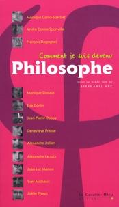 Stéphanie Arc - Comment je suis devenu philosophe.