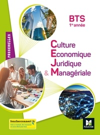 Stéphanie Arnaud et Grégoire Arnaud - Culture économique juridique & managériale (CEJM) BTS 1re année Passerelles.