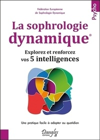 La sophrologie dynamique - Explorez et renforcez vos 5 intelligences.pdf