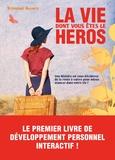 Stéphanie Assante - La vie dont vous êtes le héros.