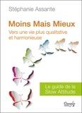Stéphanie Assante - Moins mais mieux - Vers une vie plus qualitative.