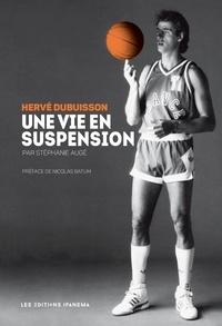 Stéphanie Augé - Hervé Dubuisson, une vie en suspension.