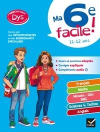 Stéphanie Aumont et Xavier Babonneau - Ma 6e facile ! adapté aux enfants DYS ou en difficulté d'apprentissage - toutes les matières.