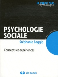 Stéphanie Baggio - Psychologie sociale - Concepts et expériences.
