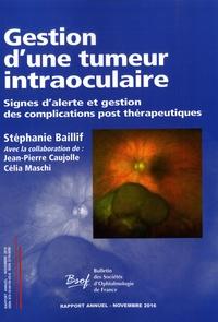 Stéphanie Baillif - Gestion d'une tumeur intraoculaire - Rapport annuel des sociétés d'ophtalmologie de France.