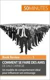 Stéphanie Banderier et  50 minutes - Comment se faire des amis de Dale Carnegie (analyse de livre) - Un modèle de comportement idéal pour influencer son entourage.