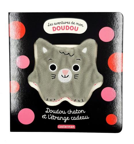 Stéphanie Bardy - Doudou chaton et l'étrange cadeau - Les aventures de mon doudou.