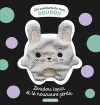 Stéphanie Bardy - Doudou lapin et le nounours perdu.