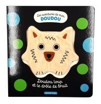 Stéphanie Bardy - Doudou Loup et le drôle de bruit.