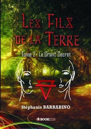 LES FILS DE LA TERRE - Tome 2. Le grand secret