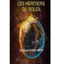 Stéphanie Barrabino - Les héritiers du soleil Tome 1 : Le conclave.