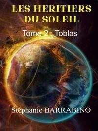 Stéphanie Barrabino - LES HERITIERS DU SOLEIL.
